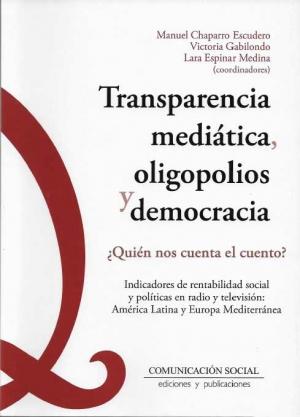 Transparencia mediática, oligopolios y democracia. ¿Quién nos cuenta el cuento?