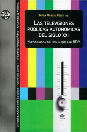 Las televisiones pública autonómicas del Siglo XXI